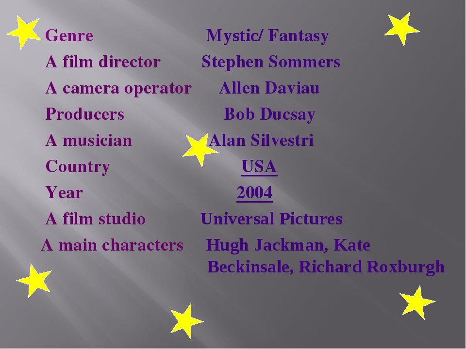 Genre Mystic/ Fantasy A film director Stephen Sommers A camera operator Alle...