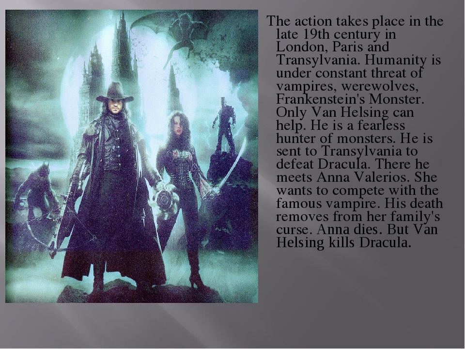 The action takes place in the late 19th century in London, Paris and Transyl...