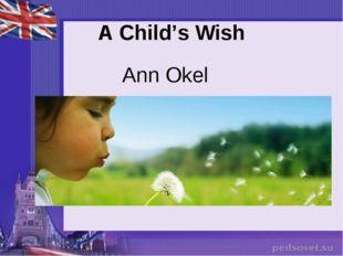 A Child's Wish Ann Okel