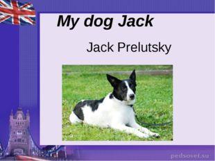 My dog Jack Jack Prelutsky