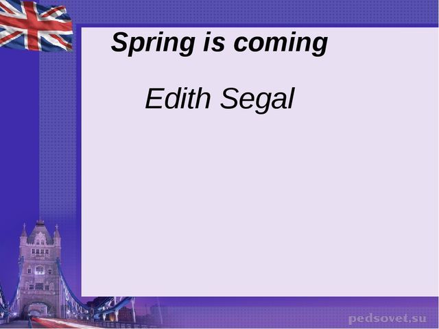 Spring is coming Edith Segal