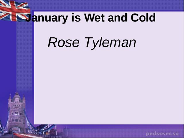 January is Wet and Cold Rose Tyleman