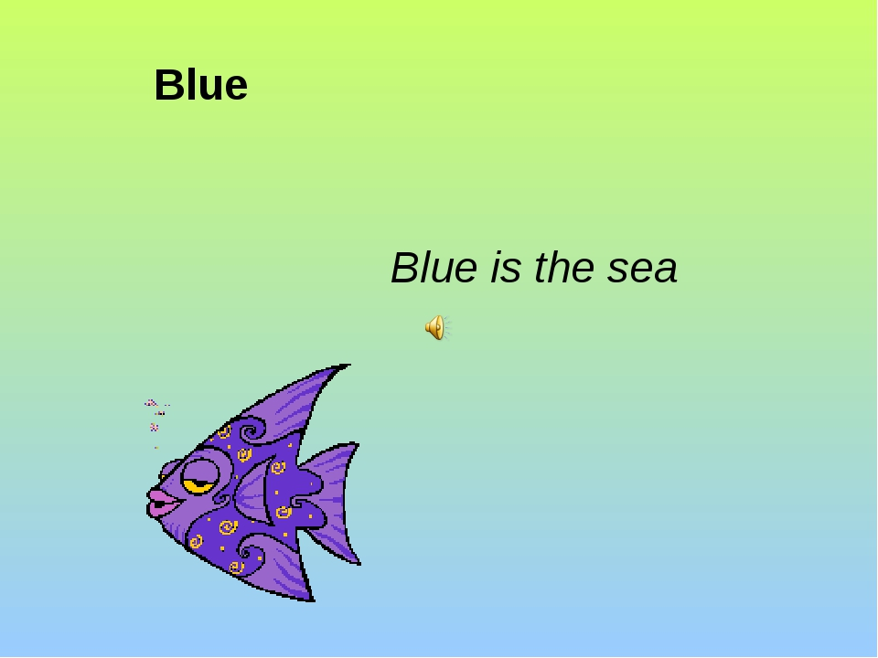 Blue Blue is the sea