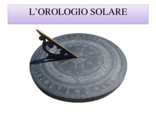 L'OROLOGIO SOLARE