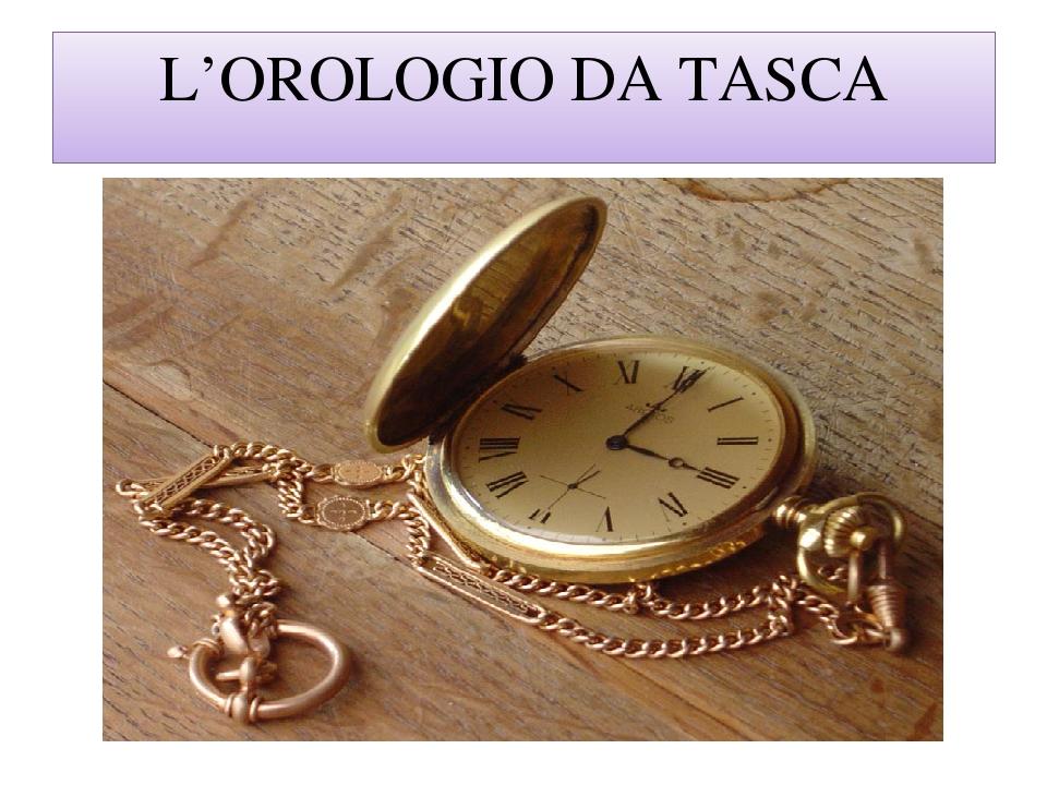 L'OROLOGIO DA TASCA