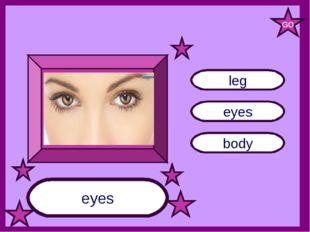 eyes body leg eyes GO