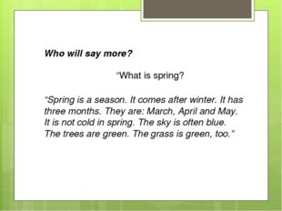 """Whowillsaymore? """"What is spring? """"Springisaseason.It comes after winte"""