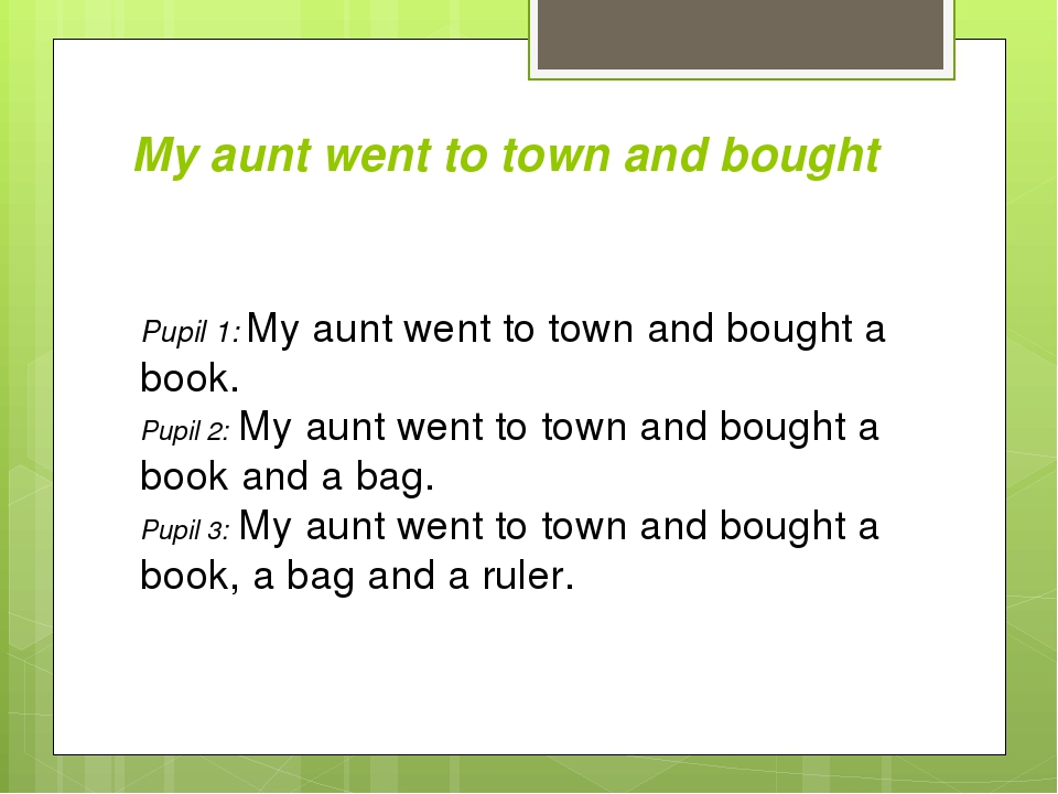 My aunt went to town and bought Pupil 1: My aunt went to town and bought a bo...