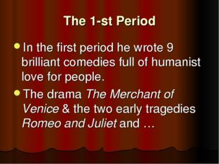 The 1-st Period In the first period he wrote 9 brilliant comedies full of hum