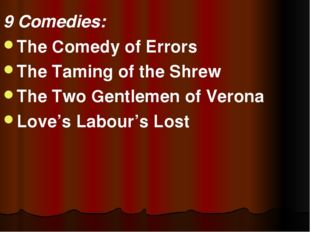 9 Comedies: The Comedy of Errors The Taming of the Shrew The Two Gentlemen of