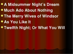 A Midsummer Night's Dream Much Ado About Nothing The Merry Wives of Windsor A