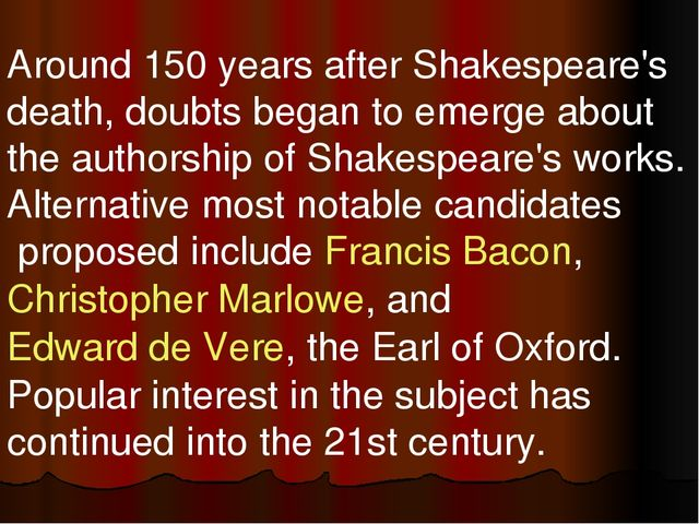 Around 150 years after Shakespeare's death, doubts began to emerge about the...