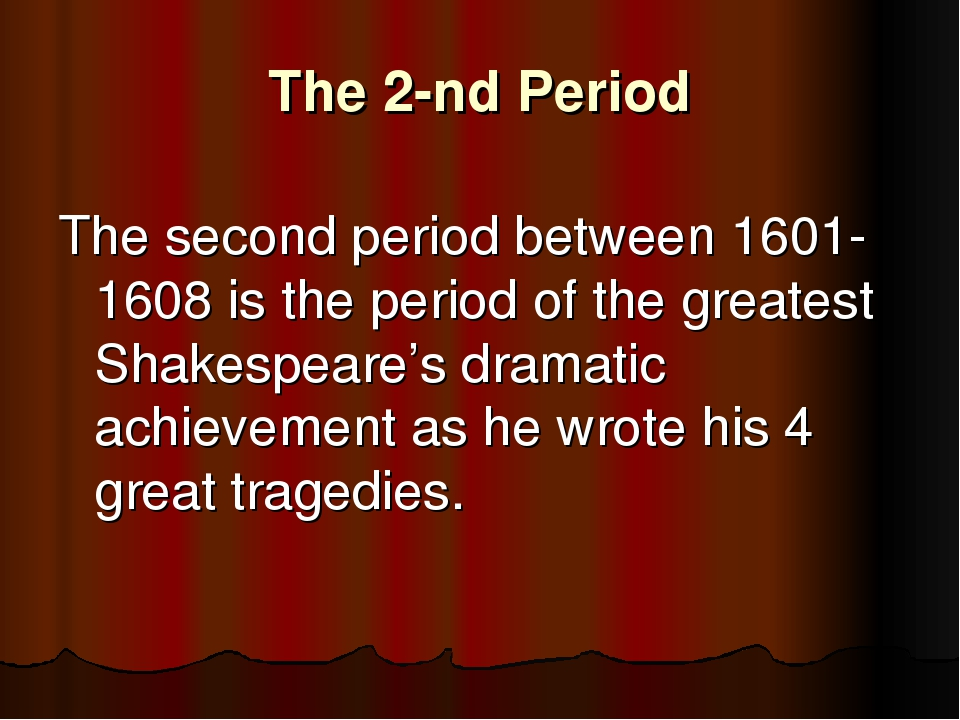The 2-nd Period 	 The second period between 1601-1608 is the period of the gr...