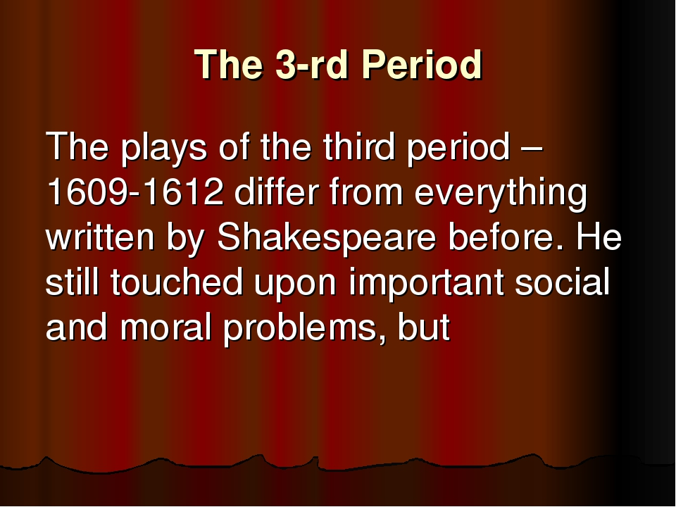 The 3-rd Period 	The plays of the third period –1609-1612 differ from everyth...