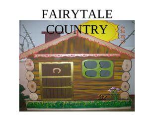 FAIRYTALE COUNTRY