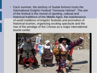 Each summer, the territory of Sudak fortress hosts the International Knights