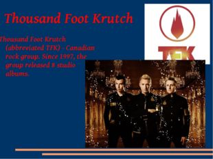 Thousand Foot Krutch Thousand Foot Krutch (abbreviated TFK) - Canadian rock g