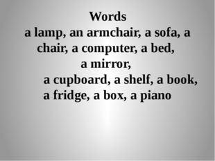 Words a lamp, an armchair, a sofa, a chair, a computer, a bed, a mirror, a cu