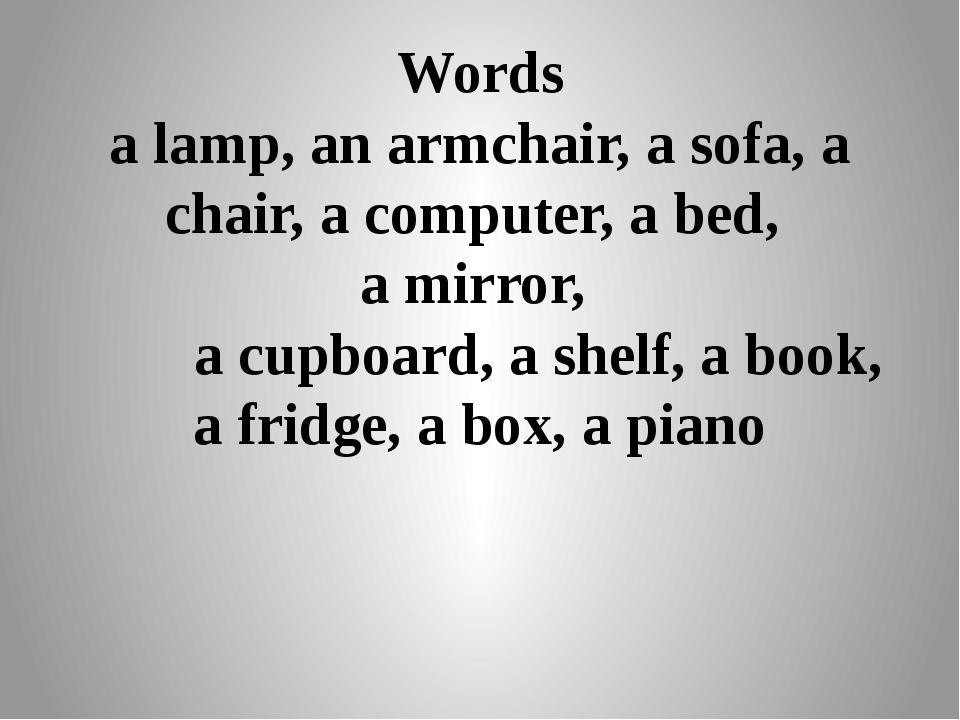 Words a lamp, an armchair, a sofa, a chair, a computer, a bed, a mirror, a cu...