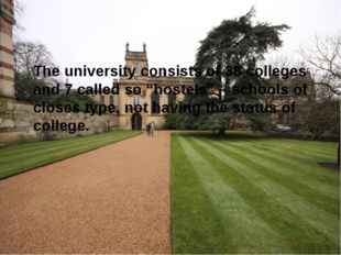 "The university consists of 38 colleges and 7 called so ""hostels"" – schools o"
