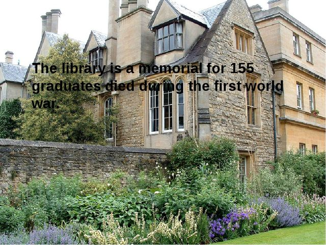 The library is a memorial for 155 graduates died during the first world war.