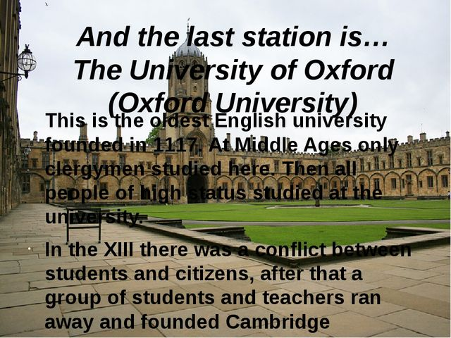 And the last station is… The University of Oxford (Oxford University) This is...