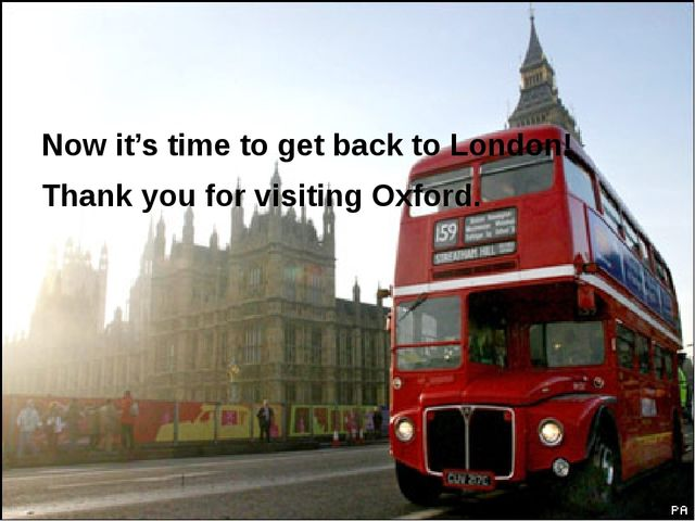 Now it's time to get back to London! Thank you for visiting Oxford.