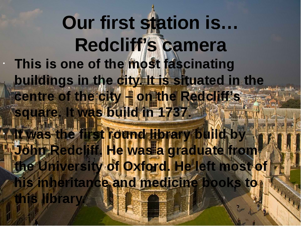 Our first station is… Redcliff's camera This is one of the most fascinating b...