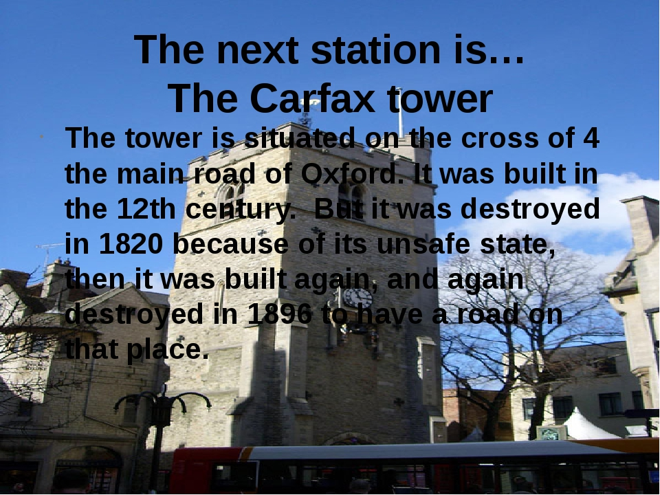 The next station is… The Carfax tower The tower is situated on the cross of 4...