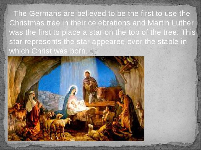 The Germans are believed to be the first to use the Christmas tree in their c...