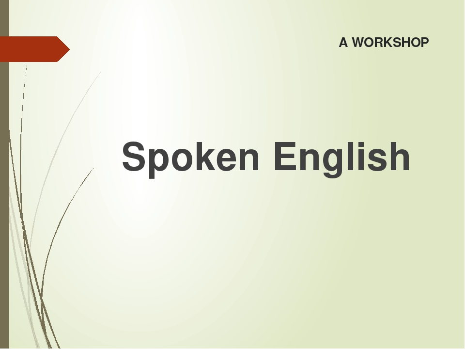 A WORKSHOP Spoken English