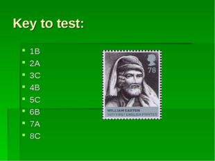 Key to test: 1B 2A 3C 4B 5C 6B 7A 8C
