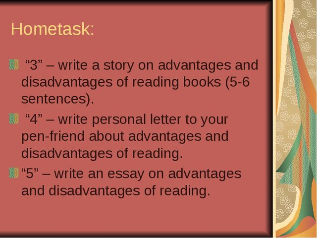 "Hometask: ""3"" – write a story on advantages and disadvantages of reading book..."