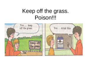 Keep off the grass. Poison!!!