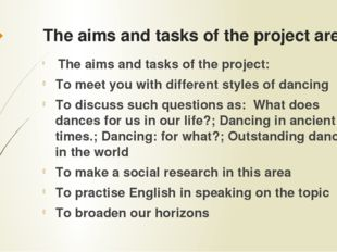 The aims and tasks of the project are: The aims and tasks of the project: To