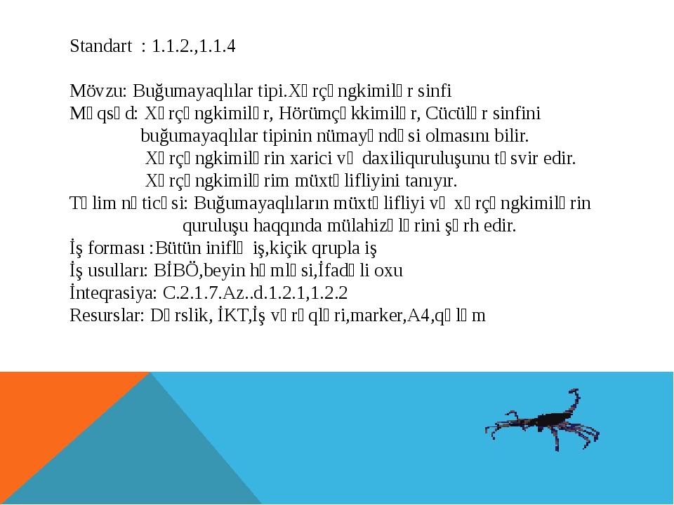 Standart : 1.1.2.,1.1.4 Mövzu: Buğumayaqlılar tipi.Xərçəngkimilər sinfi Məqsə...