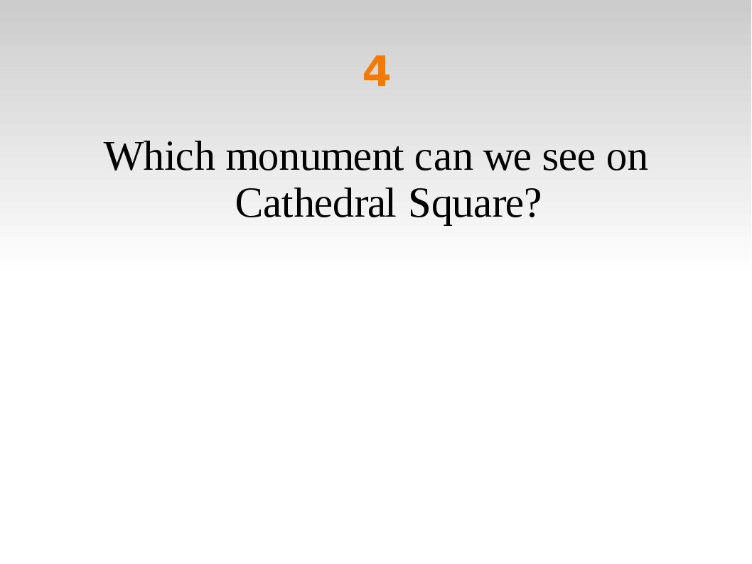 4 Which monument can we see on Cathedral Square?