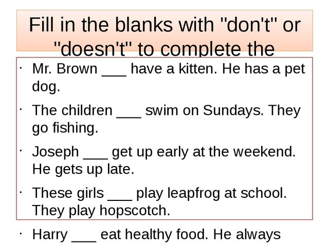 "Fill in the blanks with ""don't"" or ""doesn't"" to complete the sentences. Mr. B..."