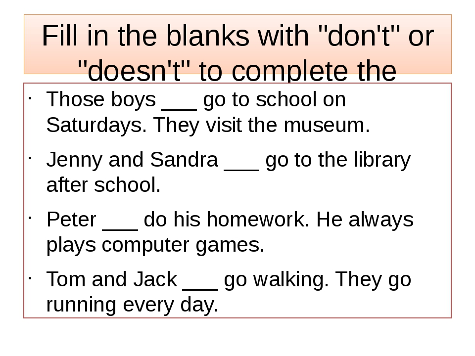 "Fill in the blanks with ""don't"" or ""doesn't"" to complete the sentences. Those..."