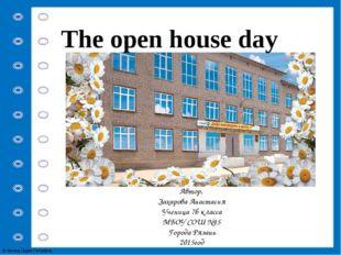 The open house day Шаблон Автор, Захарова Анастасия Ученица 7б класса МБОУ СО