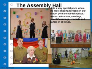 The Assembly Hall . It is a very special place where the most important event