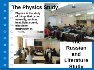 The Physics Study Physics is the study of things that occur naturally, such a