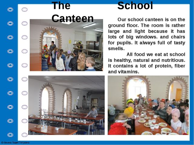 The School Canteen Our school canteen is on the ground floor. The room is rat...