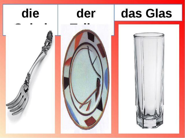 die Gabel der Teller das Glas