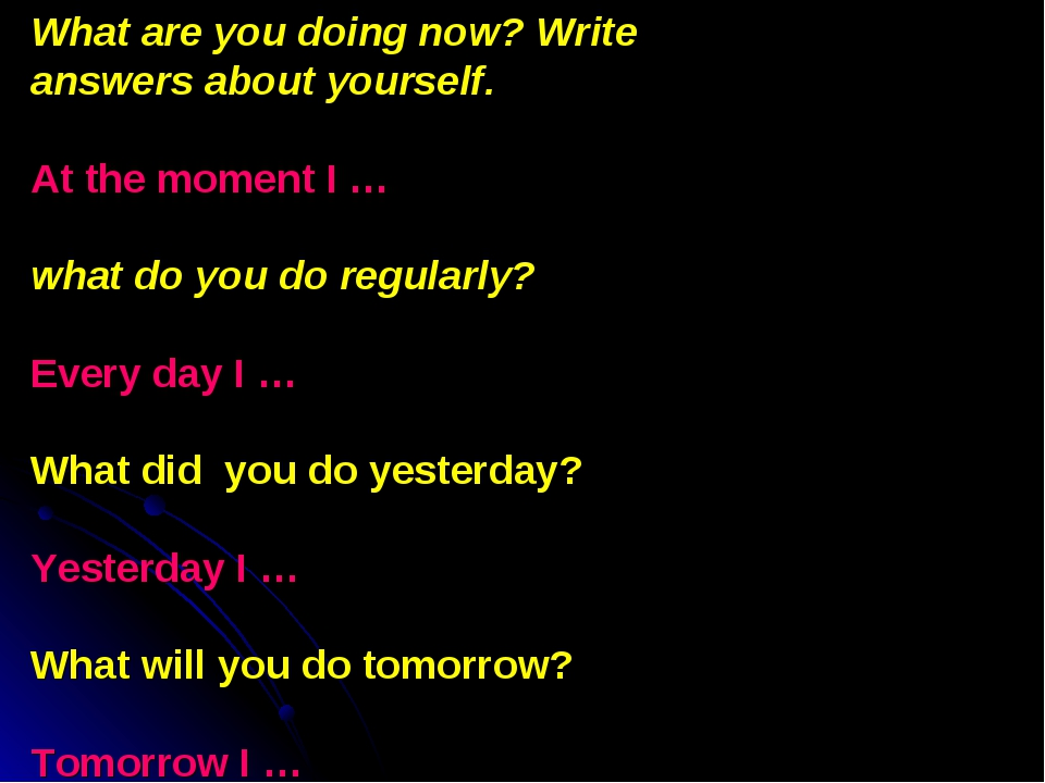What are you doing now? Write answers about yourself. At the moment I … what...
