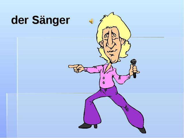 der Sänger