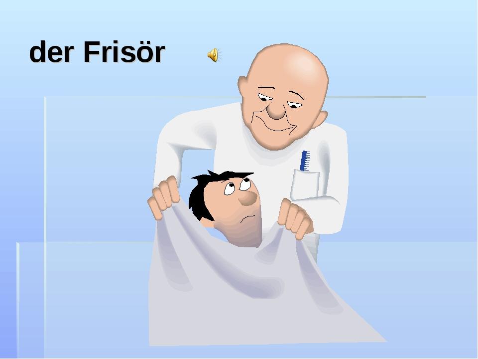 der Frisör