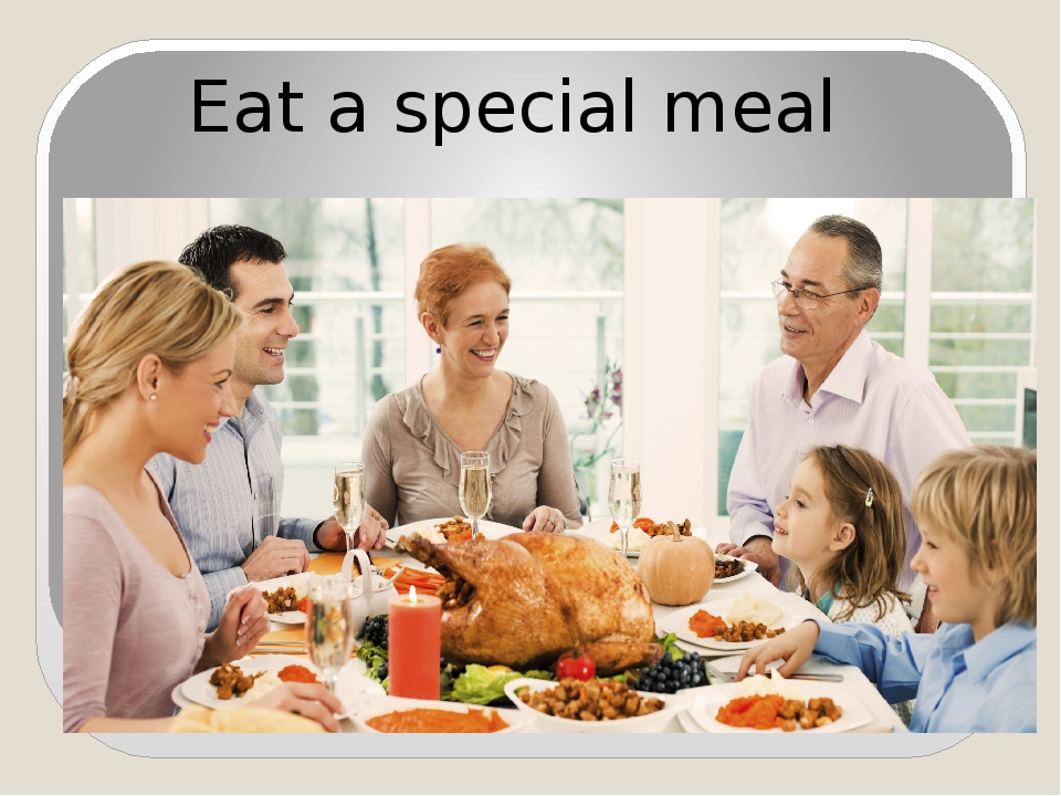 Eat a special meal