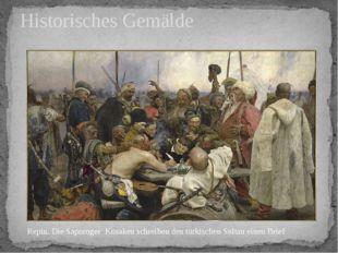 Historisches Gemälde Repin. Die Saporoger Kosaken schreiben den türkischen Su