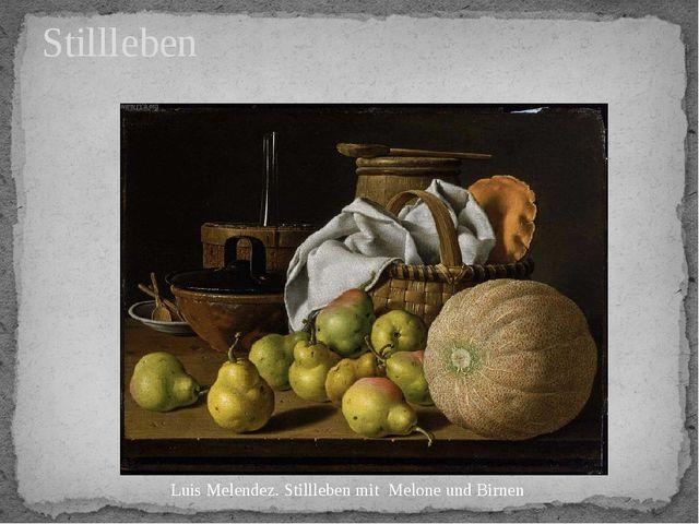 Stillleben Luis Melendez. Stillleben mit Melone und Birnen